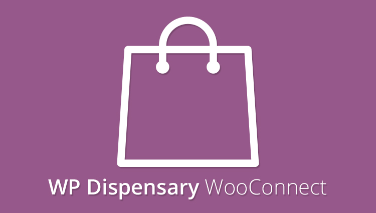 WP Dispensary's WooCommerce Connect add-on